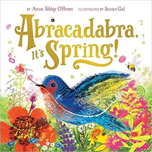 Abracadabra, It's Spring! book cover - bright vivid colors, a bird landing among blossoms