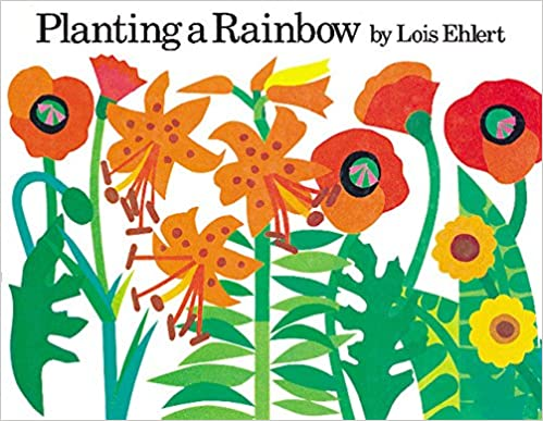 Planting a Rainbow book cover - red, orange, and yellow blossoms on green stems and leaves