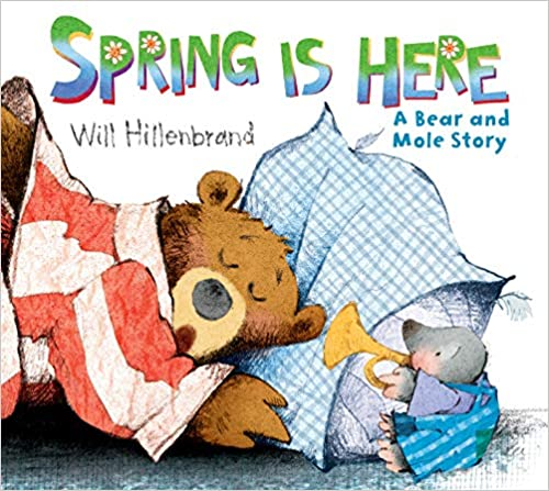 Spring is Here: A Bear and Mole Story book cover - a bear sleeping in bed while a mole plays the trumpet in his ear