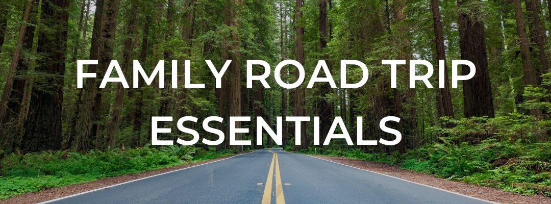 Family Road Trip Essentials Title, Background is a road stretching into redwood forest